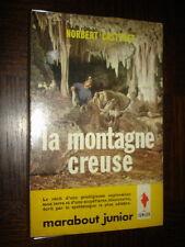 LA MONTAGNE CREUSE - Norbert Casteret - Marabout Junior n°225 - Spéléologie
