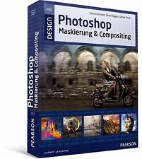 Photoshop Maskierung & Compositing, Profi- & Praxis-Buch, Pearson NEU