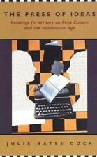 The Press of Ideas: Readings for Writers on Print Culture and the Information A