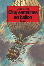 Cinq Semaines en Ballon : Voyage de Decouvertes en Afrique Par Trois Anglais...
