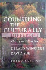 Counseling the Culturally Different: Theory and Practice - Derald Wing Sue