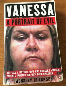 Vanessa: A Portrait of Evil by Wensley Clarkson (Paperback, 2010)