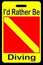 "Safety Yellow ""I'd Rather Be Diving"" SCUBA Diving Luggage/Gear Bag Tag"