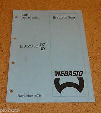 Ersatzteilliste Webasto Luft- Heizgerät Modell LO 2303.03 / 07 / 10 Stand 11/78