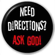 Small 25mm Lapel Pin Button Badge Novelty Need Directions? Ask God!