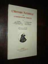 L'HISTOIRE NATURELLE PAR L'OBSERVATION DIRECTE - A Pézard L Laporte-Blairsy 1932