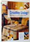 Creative Living: Easy Home Craft and Decorating Projects (2005, Hardcover) NICE!