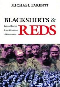 Blackshirts and Reds: Rational Fascism and the Overthrow of Communism (Paperback