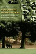Newcomers to Old Towns: Suburbanization of the Heartland: By Salamon, Sonya