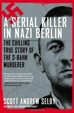 A Serial Killer in Nazi Berlin: The Chilling True