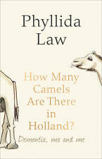 USED (VG) How Many Camels Are There in Holland?. Phyllida Law by Phyllida Law