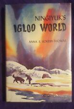Ningiyuk's Igloo World by Anna Rokeby-Thomas 1972 Moody Bible Institute Press