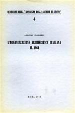 L'organizzazione archivistica italiana al 1960.