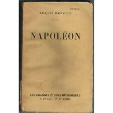 NAPOLÉON de Jacques BAINVILLE Biographie Complète Éditions Arthème FAYARD 1931