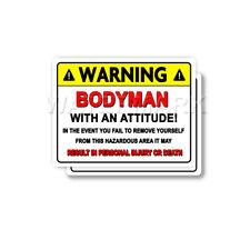 Bodyman Warning Attitude Decal  Autobody Tools Bumper 2 pack Stickers mka