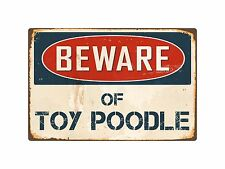 "Beware Of Toy Poodle 8"" x 12"" Vintage Aluminum Retro Metal Sign VS420"