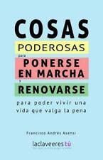 Cosas Poderosas para Ponerse en Marcha y Renovarse : Para Poder Vivir una...