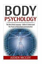 Body Psychology : The New Body Language - Utilize and Understand the Power of...