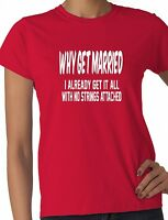 Why Get Married Funny Hen Party Ladies Gift T-Shirt  Size S-XXL