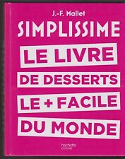 SIMPLISSIME LE LIVRE DE DESSERTS LE + FACILE DU MONDE livre cuisine DESSERT