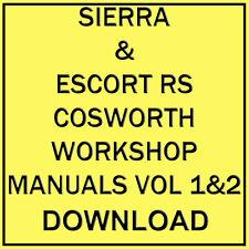 FORD SIERRA & ESCORT RS COSWORTH WORKSHOP MANUALS VOL 1&2  (DOWNLOAD)