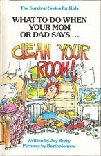 "What to Do When Your Mom or Dad Says ""Clean Your R"