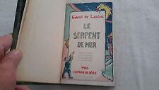 SF HORS COLLEC /  LAUTREC GABRIEL DE ./ LE SERPENT DE MER EO 1925 RELIE TBE++