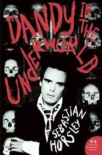 Dandy in the Underworld : An Unauthorized Autobiography by Sebastian Horsley