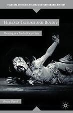 Hijikata Tatsumi and Butoh: Dancing in a Pool of Gray Grits (Paperback or Softba