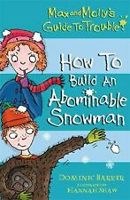 How to Build an Abominable Snowman (Max and Molly's Guide . by Barker, Dominic