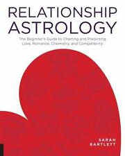 Relationship Astrology: The Beginner's Guide to Charting and Predicting Love, Ro