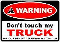 2  X WARNING DONT TOUCH MY TRUCK self adhesive stickers 4x4 Lorry Van Trailer