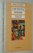 Debora L. Silverman L'ART NOUVEAU EN FRANCE 1994 histoire sociale