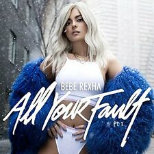 REXHA,BEBE-ALL YOUR FAULT PART 1  CD NEW