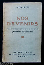 NOS DEVENIRS - PERE HENRI EO. 1938 - PHILOSOPHIE PSYCHISME FOI CONSCIENCE ESPRIT