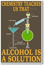 Alcohol Is A Solution - NEW Classroom Science Chemistry POSTER