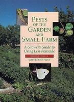Pests of the Garden and Small Farm : A Grower's Guide to Using Less Pesticide