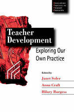 Teacher Development: Exploring Our Own Practice (Developing Practice in Primary