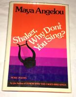 Shaker, Why Don't You Sing? by Maya Angelou 1983 First Edition Hardcover