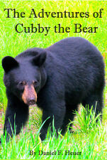 The Adventures of Cubby the Bear by Daniel F. Heuer Children's Paperback Book