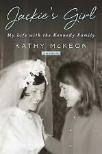 Jackie's Girl: My Life with the Kennedy Family by McKeon, Kathy | Paperback Book