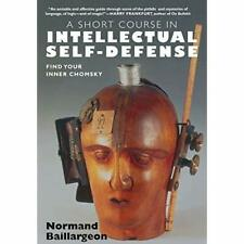 A Short Course in Intellectual Self-defense: Find Your  - Paperback NEW Baillarg