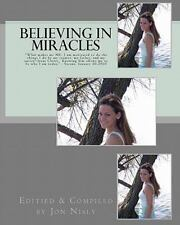 Believing in Miracles : What Makes Me Me: I Am Motivated to Do the Things I...