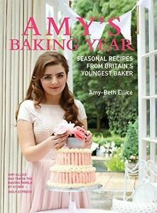 Amy's Baking Year | Amy-Beth Ellice | Hardcover | Brand NEW