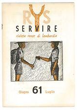 SERVIRE RIVISTA ROVER DI LOMBARDIA GIUGNO LUGLIO 1961 SCOUT SCOUTISMO