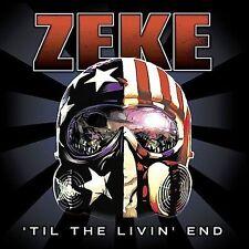 Til the Livin End; Zeke 2004 CD, ADVANCE, Garage Punk, Hardcore, Seattle, PROMO