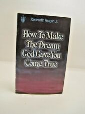 How to Make the Dream God Gave You Come True by  Kenneth Hagin Jr.