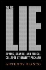 The Big Lie : Spying, Scandal, and Ethical Collapse at Hewlett Packard Fiorina