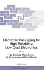 Electronic Packaging for High Reliability, Low Cost Electronics by R R Tummala