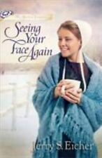 Seeing Your Face Again by Jerry S. Eicher